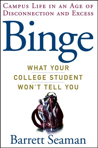 9780471491194: Binge: What Your College Student Won't Tell You
