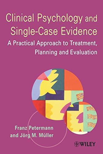 9780471491576: Clinical Psychology and Single-Case Evidence: A Practical Approach to Treatment Planning and Evaluation