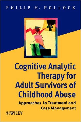 9780471491606: Cognitive Analytic Therapy for Adult Survivors of Childhood Abuse: Approaches to Treatment and Case Management