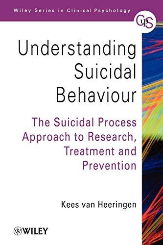 9780471491668: Understanding Suicidal Behaviour: The Suicidal Process Approach to Research, Treatment and Prevention (Wiley Series in Clinical Psychology)