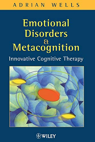 9780471491699: Emotional Disorders and Metacognition: Innovative Cognitive Therapy
