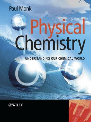 9780471491804: Physical Chemistry: Understanding our Chemical World
