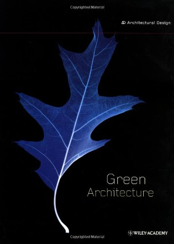 Green Architecture (Architectural Design Vol. #4, July 2001): Castle, Helen (editor)