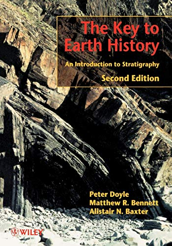The Key to Earth History: An Introduction to Stratigraphy (0471492159) by Peter Doyle; Matthew R. Bennett; Alistair N. Baxter