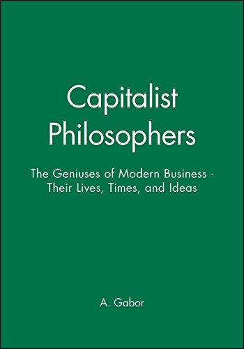 9780471492474: The Capitalist Philosophers: The Geniuses of Modern Business - Their Lives, Times and Ideas