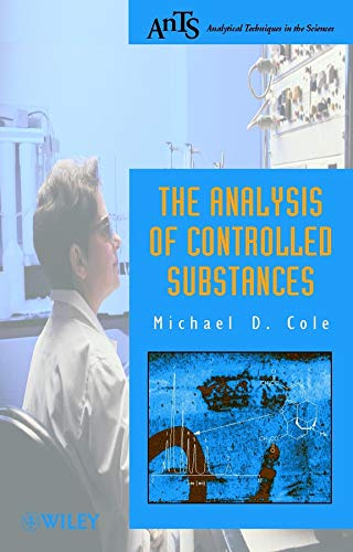 9780471492528: The Analysis of Controlled Substances (Analytical Techniques in the Sciences (AnTs) *)