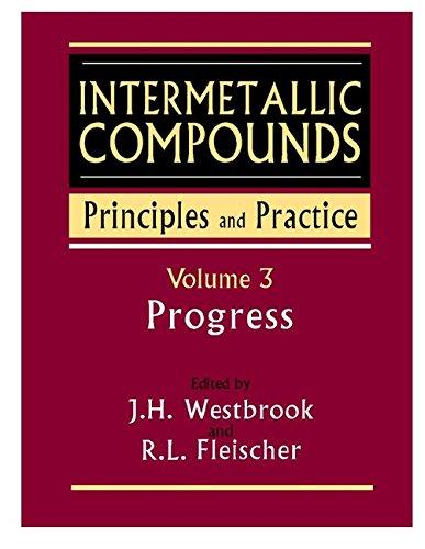 Intermetallic Compounds: Principles and Practice Progress v. 3 (Hardback): J. H. Westbrook, R. L. ...