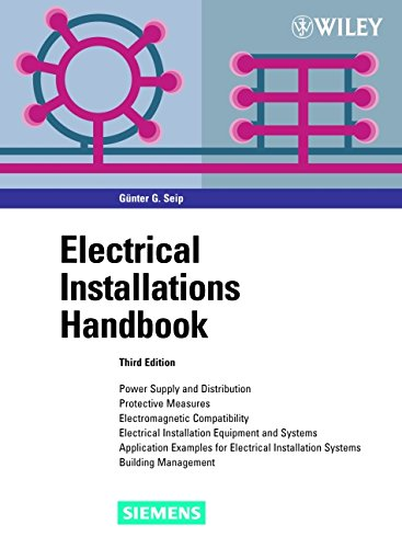 9780471494355: Electrical Installations Handbook: Power Supply and Distribution, Protective Measures, Electromagnetic Compatibility, Electrical Installation Equipment and Systems, Application Examples for Electrical Installation Systems, Building Management, 3rd Edition, 2000
