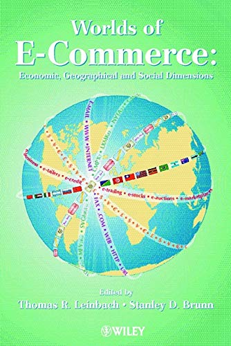 9780471494553: Worlds of E-Commerce: Economic, Geographical and Social Dimensions