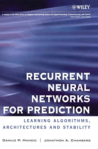 9780471495178: Recurrent Neural Networks for Prediction: Learning Algorithms, Architectures and Stability