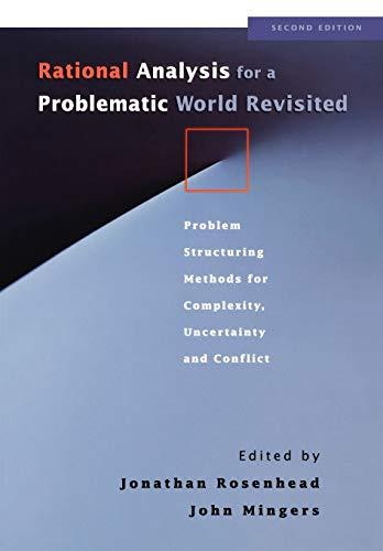 9780471495239: Rational Analysis for a Problematic World: Problem Structuring Methods for Complexity, Uncertainty and Conflict, 2nd Edition
