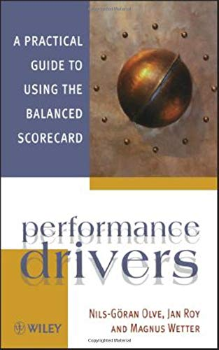 9780471495420: Performance Drivers: A Practical Guide to Using the Balanced Scorecard