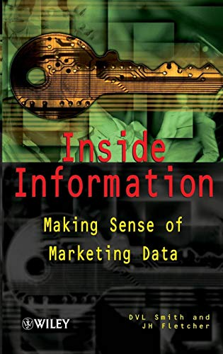 Inside Information: Making Sense of Marketing Data (Hardback): D. V. L. Smith, J. H. Fletcher