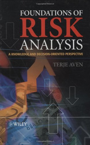 Foundations of Risk Analysis: A Knowledge and: Terje Aven