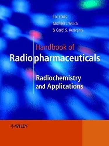 Handbook of Radiopharmaceuticals: Radiochemistry and Applications (Hardback)