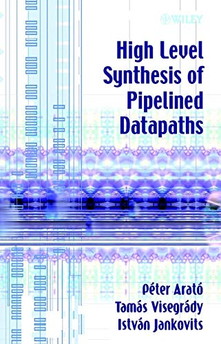 9780471495826: High Level Synthesis of Pipelined Datapaths (Electrical & Electronics Engr)
