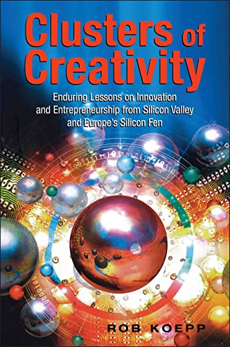 9780471496045: Clusters of Creativity: Enduring Lessons on Innovation and Entrepreneurship from Silicon Valley and Europe's Silicon Fen
