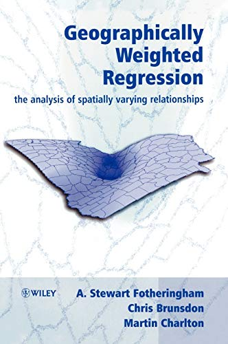 9780471496168: Geographically Weighted Regression: The Analysis of Spatially Varying Relationships (Geography)