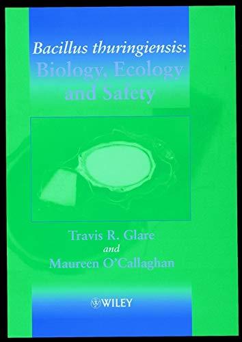 9780471496304: Bacillus Thuringiensis - Biology, Ecology & Safety
