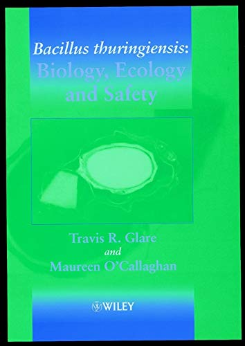 9780471496304: Bacillus Thuringiensis: Biology, Ecology and Safety (Life Sciences)