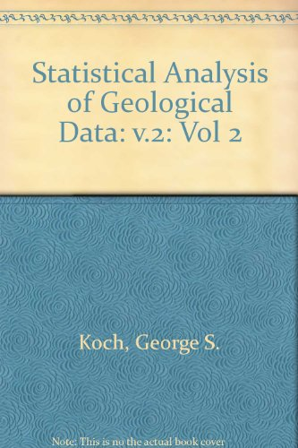 Statistical Analysis of Geological Data: v.2 (Vol 2): Koch, George S., Link, Richard Forest