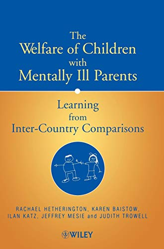 9780471497240: The Welfare of Children with Mentally Ill Parents: Learning from Inter-Country Comparisons