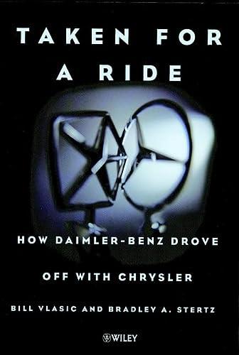 9780471497325: Taken for a Ride: How Daimler-Benz Drove Off with Chrysler