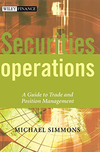 9780471497585: Securities Operations: A Guide to Trade and Position Management