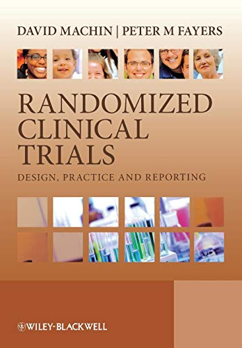 9780471498124: Randomized Clinical Trials: Design, Practice and Reporting