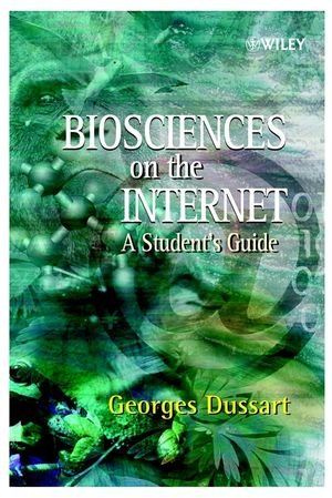 9780471498421: Biosciences on the Internet: A Student's Guide