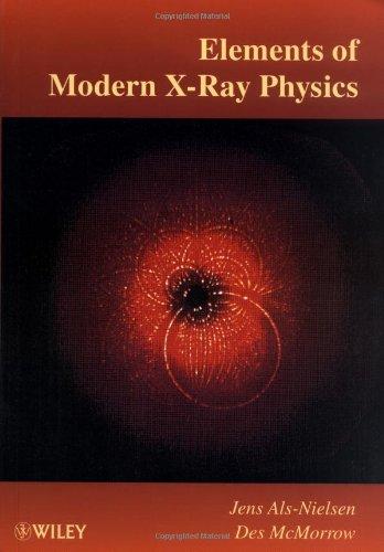 Elements of Modern X-ray Physics: Jens Als-Nielsen; Des