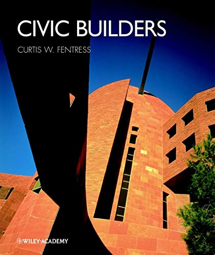 Civic Builders: Curtis W. Fentress,