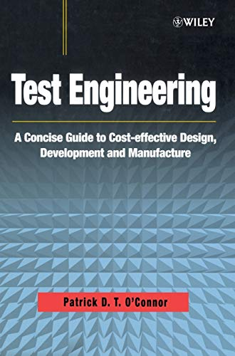 Test Engineering: A Concise Guide to Cost-effective Design, Development and Manufacture (0471498823) by Patrick O'Connor