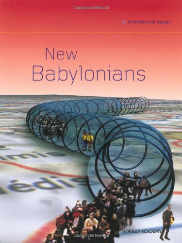 New Babylonians: Contemporary Visions of a Situationist City: Iain Borden (Editor), Sandy McCreery ...