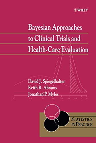 9780471499756: Bayesian Approaches to Clinical Trials and Health-Care Evaluation (Statistics in Practice)