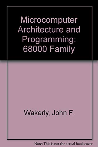Microcomputer Architecture and Programming: 68000 Family: John F. Wakerly