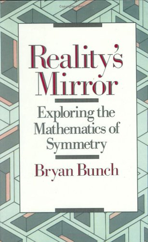 REALITY'S MIRROR Exploring the Mathematics of Symmetry