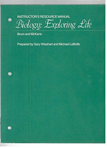 Biology - Exploring Life - Instructors Manual: Brum, G D