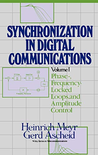 9780471501930: Digital Communication Receivers, Phase-, Frequency-Locked Loops, and Amplitude Control: Phase-frequency-locked Loops and Amplitude Control Vol 1 ... in Telecommunications and Signal Processing)