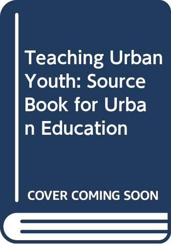 9780471502203: Teaching Urban Youth: Source Book for Urban Education