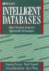 Intelligent Databases: Object-Oriented, Deductive Hypermedia Technologies: Kamran Parsaye, Mark
