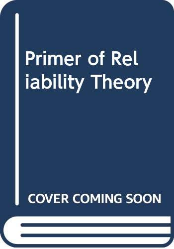 9780471503538: Primer of Reliability Theory