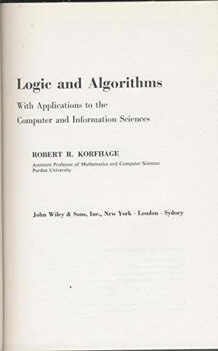 Logic and Algorithms with Applications to the: Korfhage, Robert R.