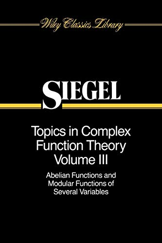 Topics in Complex Function Theory: Abelian Functions: Siegel, C.L.