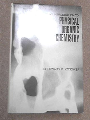 Introduction to Physical Organic Chemistry: Kosower, Edward M.