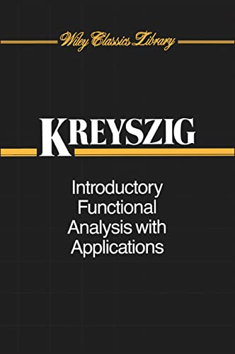 Introductory Functional Analysis with Applications by Kreyszig,: Kreyszig
