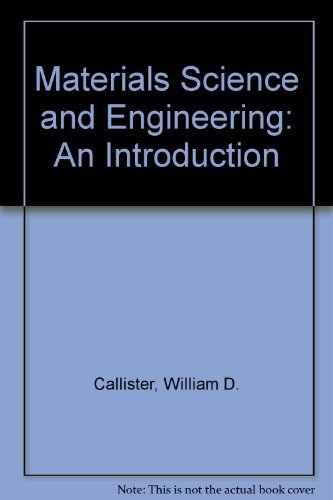 Materials Science and Engineering: An Introduction: Callister, William D.