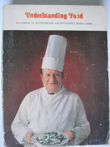 Understanding Food: Lendal Henry Kotschevar;