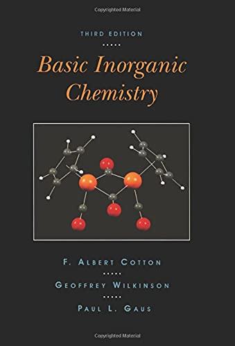 Basic Inorganic Chemistry (Hardback): F. Albert Cotton, Sir Geoffrey Wilkinson, Paul L. Gaus