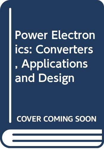 Power Electronics: Converters, Applications and Design: Robbins, William P.